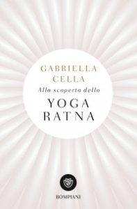 Copertina di 'Alla scoperta dello yoga ratna'