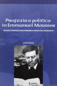 Copertina di 'Profezia e politica in Emmanuel Mounier'