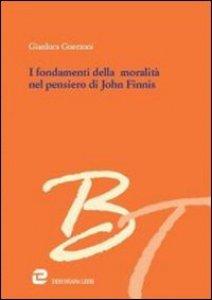 Copertina di 'I fondamenti della moralità nel pensiero di John Finnis'