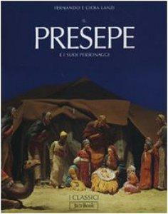 Copertina di 'Il Presepe e i suoi personaggi. Seconda edizione'