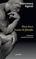 Dieci brevi lezioni di filosofia - Francesco Agnoli