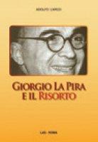 Giorgio La Pira e il risorto - L'Arco Adolfo