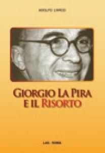 Copertina di 'Giorgio La Pira e il risorto'