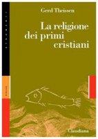 La religione dei primi cristiani - Theissen Gerd