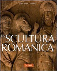 Copertina di 'La scultura romanica'
