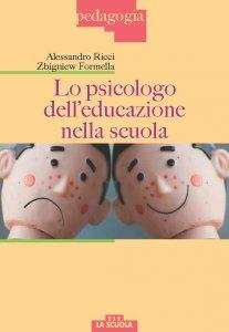 Copertina di 'Psicologo dell'educazione nella scuola. (Lo)'
