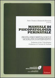 Copertina di 'Manuale di psicopatologia perinatale. Profili psicopatologici e modalità di intervento'