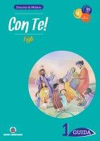 Con te! Figli. Itinerario di iniziazione cristiana 1 - Guida - Diocesi di Milano