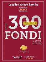 I 300 MIGLIORI FONDI - Edizione 2018 - CFS RATING S.r.l.