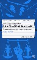 La mediazione familiare. Il modello simbolico trigenerazionale - Mazzei Dino