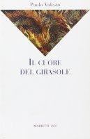 Il cuore del girasole - Valesio Paolo