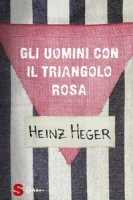 Gli uomini con il triangolo rosa - Heger Heinz