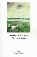 Nel momento - De Carlo Andrea