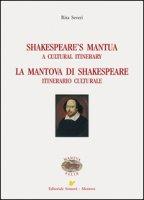 Shakespeare's Mantua-La Mantova di Shakespeare. Ediz. bilingue - Severi Rita