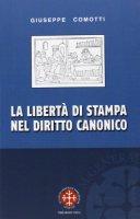 La Libertà di stampa nel diritto canonico - Giuseppe Comotti