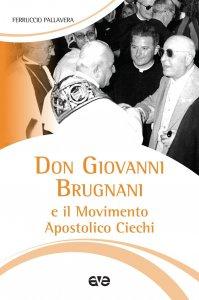 Copertina di 'Don Giovanni Brugnani e il Movimento Apostolico Ciechi'