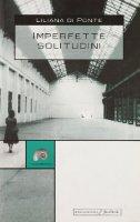 Imperfette solitudini - Di Ponte Liliana