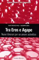 Tra Eros e Agape - Poli G. Franco, Crea Giuseppe