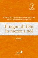 Il regno di Dio in mezzo a noi - Pontificio Consiglio per la Promozione della Nuova Evangelizzazione