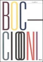 Umberto Boccioni (1882-1916). Genio e memoria. Catalogo della mostra (Milano, 25 marzo-3 luglio 2016). Ediz. illustrata