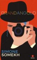 Grandangolo - Somekh Simone