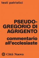 Commentario all'Ecclesiaste - Pseudo-Gregorio di Agrigento