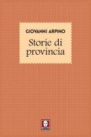 Storie di provincia - Giovanni Arpino