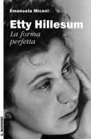 Etty Hillesum, la forma perfetta - Emanuela Miconi