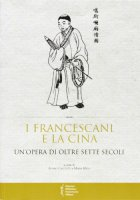 I Francescani e la Cina - Melli Maria