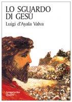 Lo sguardo di Gesù - Luigi D'Ayala Valva