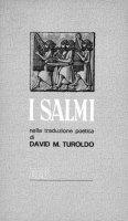 I Salmi nella traduzione poetica di David Maria Turoldo - David Maria Turoldo