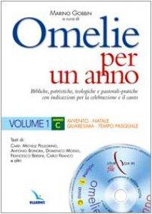 Copertina di 'Omelie per un anno. Con cd-rom. Vol. 1: Anno C. Avvento - Natale - Quaresima - Tempo pasquale'