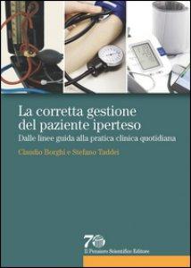 Copertina di 'La corretta gestione del paziente iperteso. Dalle linee guida alla pratica clinica quotidiana'
