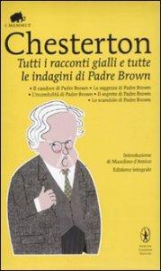 Copertina di 'Tutti i racconti gialli e tutte le indagini di Padre Brown'
