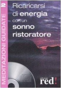 Copertina di 'Ricaricarsi di energia con un sonno ristoratore. Con Cd Audio'