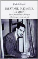 Tre storie, due mondi, un volto - Paolo Fedrigotti