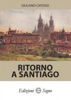 Ritorno a Santiago - Giuliano Caposio