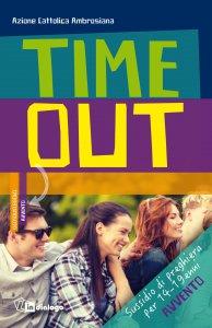 Copertina di 'Time out. Sussidio di preghiera per 14-19 enni. Avvento'