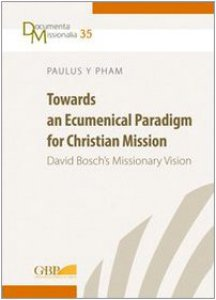 Copertina di 'Towards an ecumenical paradigm for christian mission. David Bosch's missionary vision'