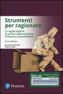 Copertina di 'Strumenti per ragionare. Le regole logiche, la pratica argomentativa, l'inferenza probabilistica. Ediz. mylab. Con eText. Con aggiornamento online'