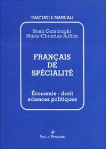 Copertina di 'Français de spécialité. Économie, droit, sciences politiques'
