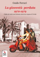 La gioventù perduta 1970-1979 - Ferrari Guido