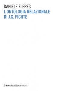 Copertina di 'L' ontologia relazionale di J. G. Fichte'