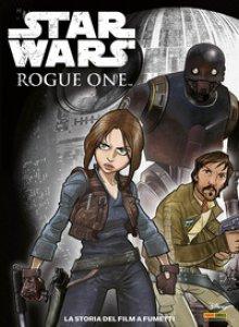 Copertina di 'Rogue One. Star Wars. La storia del film a fumetti'