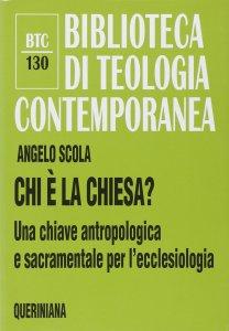 Copertina di 'Chi è la Chiesa? Una chiave antropologica e sacramentale per l'ecclesiologia (BTC 130)'