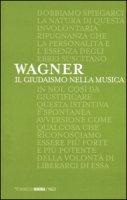 Il giudaismo nella musica - Wagner W. Richard
