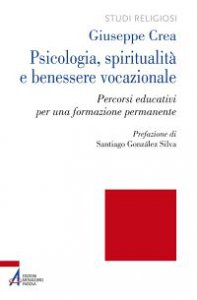 Copertina di 'Psicologia, spiritualità e benessere vocazionale. Percorsi educativi per una formazione permanente'