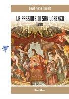 Passione di San Lorenzo - David M. Turoldo