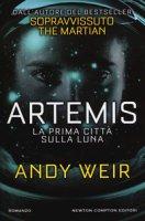 Artemis. La prima città sulla luna - Weir Andy