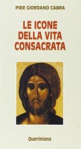 Copertina di 'Le icone della vita consacrata'